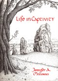 Life in Captivity by Jennifer A. McGowan